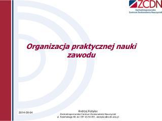 Organizacja praktycznej nauki zawodu