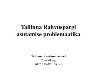 Tallinna Rahvuspargi asutamise problemaatika