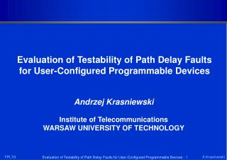 Evaluation of Testability of Path Delay Faults for User-Configured Programmable Devices