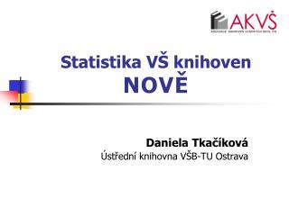 Statistika VŠ knihoven NOVĚ
