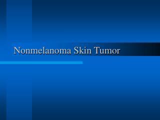 Nonmelanoma Skin Tumor