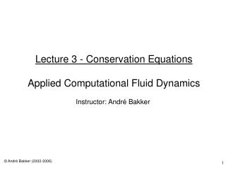 Lecture 3 - Conservation Equations  Applied Computational Fluid Dynamics