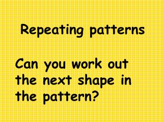 Repeating patterns