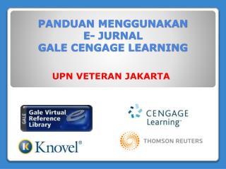 PANDUAN MENGGUNAKAN  E- JURNAL  GALE CENGAGE LEARNING
