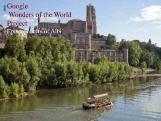 Google   Wonders of the World  Project Episcopal city of Albi