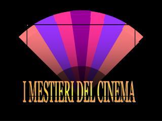 I MESTIERI DEL CINEMA