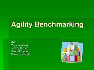 Agility Benchmarking