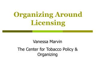 Organizing Around Licensing