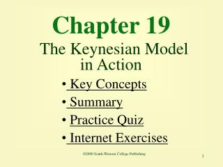 Chapter 19  The Keynesian Model in Action