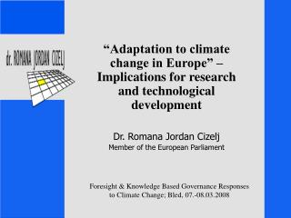 Foresight & Knowledge Based Governance Responses  to Climate Change; Bled, 07.-08.03.2008