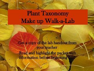 Plant Taxonomy Make up Walk-a-Lab