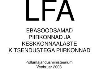 LFA EBASOODSAMAD PIIRKONNAD JA KESKKONNAALASTE KITSENDUSTEGA PIIRKONNAD
