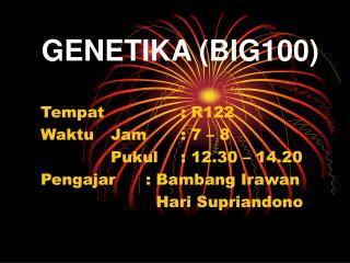 GENETIKA (BIG100)