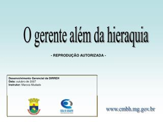 Desenvolvimento Gerencial da DIRREH Data:  outubro de 2007 Instrutor:  Marcos Mudado