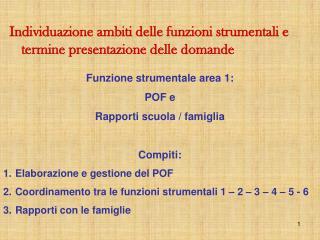 Funzione strumentale area 1: POF e Rapporti scuola / famiglia Compiti: