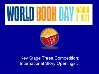 Key Stage Three Competition: International Story Openings…