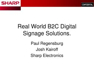 Real World B2C Digital Signage Solutions.