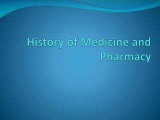 History of Medicine and Pharmacy