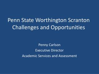 Penn State Worthington Scranton Challenges and Opportunities