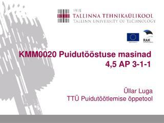 KMM0020 Puidut��stuse masinad  4,5 AP 3-1-1