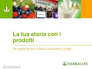 La tua storia con i prodotti