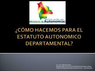 �C�MO HACEMOS PARA EL ESTATUTO AUTONOMICO DEPARTAMENTAL?