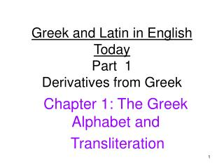 Greek and Latin in English Today Part  1  Derivatives from Greek