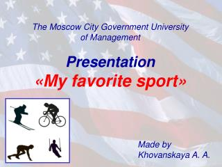 The Moscow City Government University of Management Presentation « My favorite sport »