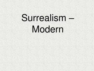 Surrealism – Modern