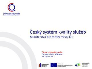 Český systém kvality služeb Ministerstvo pro místní rozvoj ČR