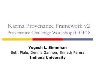 Karma Provenance Framework v2 Provenance Challenge Workshop/GGF18