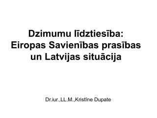 Dzimumu līdztiesība: Eiropas Savienības prasības un Latvijas situācija