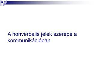 A nonverbális jelek szerepe a kommunikációban