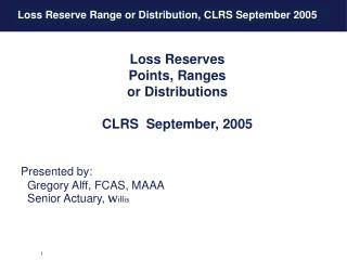 Loss Reserve Range or Distribution, CLRS September 2005
