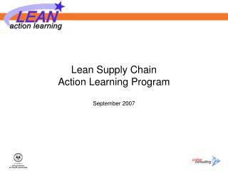 Lean Supply Chain  Action Learning Program  September 2007