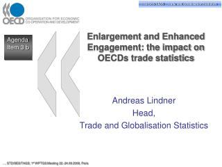 Enlargement and Enhanced Engagement: the impact on OECDs trade statistics