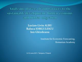 Lucian-Liviu ALBU Raluca IORGULESCU Ion Ghizdeanu Institute for Economic Forecasting,