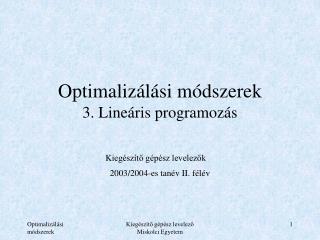 Optimalizálási módszerek 3. Lineáris programozás