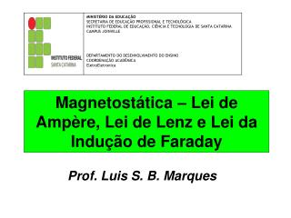 Magnetostática – Lei de Ampère, Lei de Lenz e Lei da Indução de Faraday