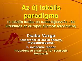 Az  j lok lis paradigma a lok lis tud s-  s tudat-fejleszt s -  s kitekint s az eur pai  llamok feladataira