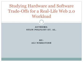 Studying Hardware and Software Trade-Offs for a Real-Life Web 2.0 Workload