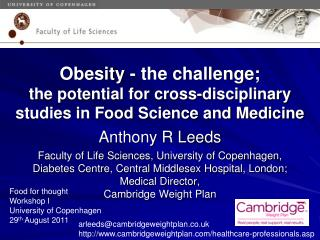 Obesity - the challenge; the potential for cross-disciplinary studies in Food Science and Medicine