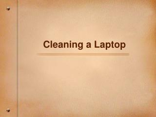 Cleaning a Laptop