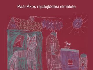 Paál Ákos rajzfejlődési elmélete