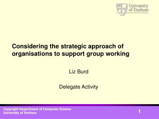 Considering the strategic approach of organisations to support group working