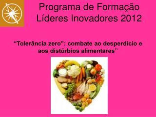 """""""Tolerância zero"""": combate ao desperdício e aos distúrbios alimentares"""""""
