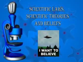 SCIENTIFIC LAWS,  SCIENTIFIC THEORIES AND BELIEFS