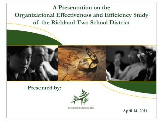 A Presentation on the  Organizational Effectiveness and Efficiency Study