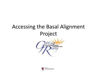Accessing the Basal Alignment Project