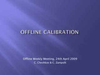 Offline calibration